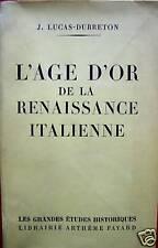L'AGE D'OR DE LA RENAISSANCE ITALIENNE:J.LUCAS DUBRETON