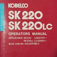 KOBELCO SK220 SK220LC Operators Manual S2LQ1019E Serials LQ02701 LL02001