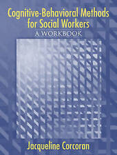 NEW Cognitive-Behavioral Methods: A Workbook for Social Workers