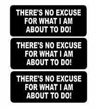 There's No Excuse Hard Hat Biker Helmet Decal Sticker BS