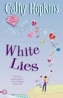 Cathy Hopkins White Lies (Truth, Dare, Kiss, Promise) Very Good Book