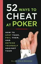 52 Ways to Cheat at Poker: How to Spot Them, Foil Them, & Defend Yourself.