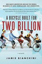 USED (VG) A Bicycle Built for Two Billion: One Man's Around the World Adventure