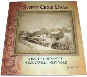 A History of Mott's In Bouckville NY Sweet Cider Days by Jim Ford Apples 2010 HC