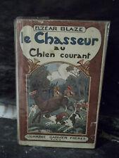 Blaze. LE CHASSEUR AU CHIEN COURANT.  1927.  ( Chasse. Animaux. Nature )