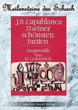 Schach : Capablanca - 75 seiner schönsten Partien von Josè Raul Capablanca  2014