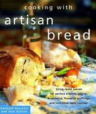 Cooking With Artisan Bread by Bassetti, Gwenyth, Galton, Jean