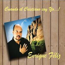 Enrique Feliz - Cuando El Cristiano Soy Yo! [New CD]
