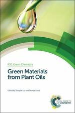 RSC Green Chemistry Ser.: Green Materials from Plant Oils 29 (2014, Hardcover)