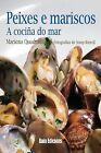 Peixes e mariscos:a cociña do mar. NUEVO. Nacional URGENTE/Internac. económico.
