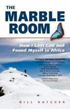 The Marble Room: How I Lost God and Found Myself in Africa, Hatcher, Bill, 15905