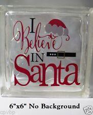 "I Believe in Santa Christmas Decal Sticker for DIY 8"" Glass Block Shadow Box"
