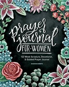 Prayer Journal for Women: 52 Week Scriptur by Shannon Roberts New Paperback Book