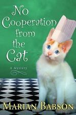 NEW - No Cooperation from the Cat: A Mystery by Babson, Marian