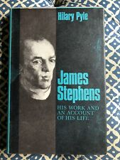 James Stephens, Hilary Pyle. First Edition 1965. Biography of the Irish Author.