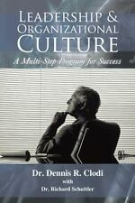 Leadership and Organizational Culture : A Multi-Step Program for Success by...