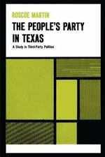 The People's Party in Texas: A Study in Third Party Politics (Paperback o