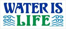 Water Is Life - Bumper Sticker / Decal