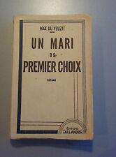 Un Mari de Premier Choix  Max Du Veuzit  Editions Tallandier 1934 Francais. Rare
