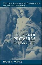 The Book of Proverbs: Chapters 1-15 by Bruce K. Waltke (English) Hardcover Book