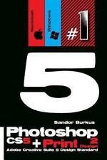 Photoshop CS5 + Print Design 2 (Adobe Creative Suite 5 Design Standard) : Buy...