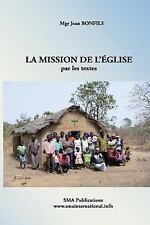 La Mission de l'Église Par les Textes by Jean BONFILS (sma) (2017, Paperback,...