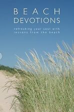 Beach Devotions : Refreshing Your Soul with Lessons from the Beach by Laura...