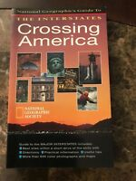 National Geographic Guide to The Interstates - Crossing America