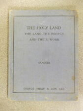 THE HOLY LAND by E.M. SANDERS  H/B  Pub. GEORGE PHILIP & SON  1935