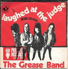 "45 TOURS / 7"" SINGLE--THE GREASE BAND--LAUGHED AT THE JUDGE / JESSE JAMES"