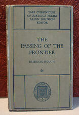 The Passing of the Frontier Yale Chronicles of America Series Emerson Hough 1918