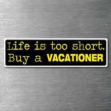 Buy a Vacationer sticker premium quality 10 yr vinyl water/fade proof commodore