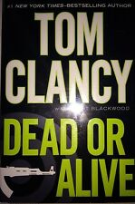 DEAD OR ALIVE BY TOM CLANCY *SIGNED*FIRST ED*