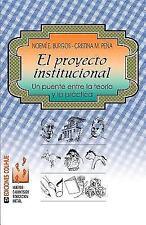 El Proyecto Institucional : Un Puente Entre la Teorma y la Practica by...
