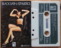 THE STYLISTICS - BLACK SATIN (H&L 7298053) 1979 UK CASSETTE TAPE SOUL DISCO FUNK