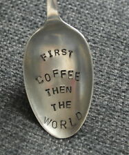 hand stamped upcycled 1ST COFFEE THEN THE WORLD tea spoon