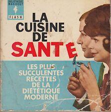 LA CUISINE DE SANTE / DIETETIQUE MODERNE / MARABOUT FLASH N° 131