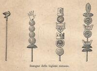 A8161 Insegne delle legioni Romane - Xilografia - 1906 engraving - Stampa