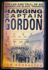 Hanging Captain Gordon: Life and Trial of an American Slave Trader HB/DJ FINE