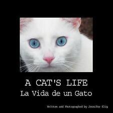 A Cat's Life : La Vida de un Gato by Jennifer Elig (2012, Paperback)