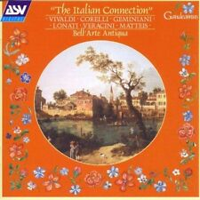 BELL'ARTE ANTIQUA - THE ITALIAN CONNECTION   CD NEUF CORELLI/GEMINIANI/LONATI/+