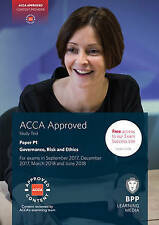 ACCA Paper P1, Governance, Risk and Ethics. Study Text by BPPLearning Media 2017