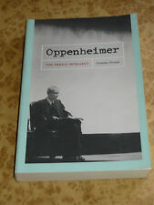 Oppenheimer The Tragic Intellect by Charles Thorpe WW2 Atomic Nuclear Bomb Book