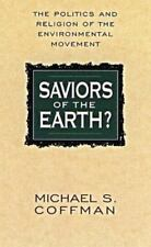 Saviors of the Earth?:The Politics and Religion of the Environmental Movement