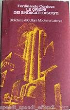 FERDINANDO CORDOVA LE ORIGINI DEI SINDACATI FASCISTI 1918-1926 LATERZA 1974