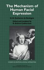 Studies in Emotion and Social Interaction Ser.: The Mechanism of Human Facial...