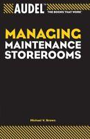 Audel Managing Maintenance Storerooms by Brown, Michael V.