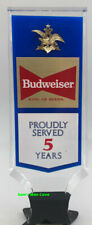 Budweiser Proudly Served 5 Years Lucite Tap Handle
