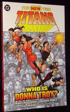 The NEW Teen Titans Who is Donna Troy DC Comics Softcover Paperback Book
