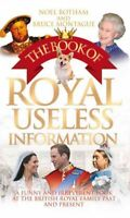 Book of Royal Useless Information : A Funny and Irreverent Look at the Britis...